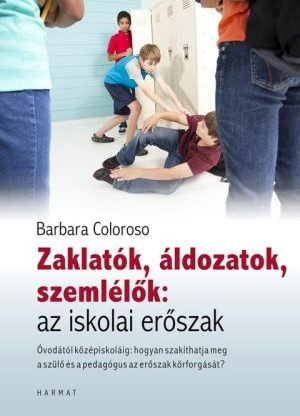 barbara-coloroso-zaklatok-aldozatok-szemlelok-az-iskolai-eroszak.jpg