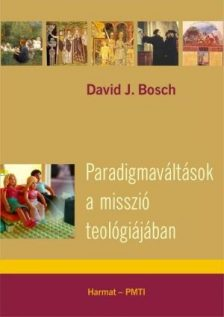 david-bosch-paradigmavaltasok-a-misszio-teologiajaban.jpg