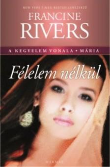 francine-rivers-felelem-nelkul-maria.jpg