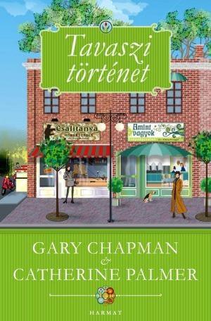 gary-chapman-catherine-palmer-tavaszi-tortenet.jpg