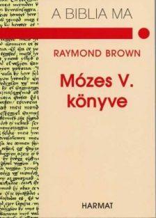 raymond-brown-mozes-otodik-konyve.jpg