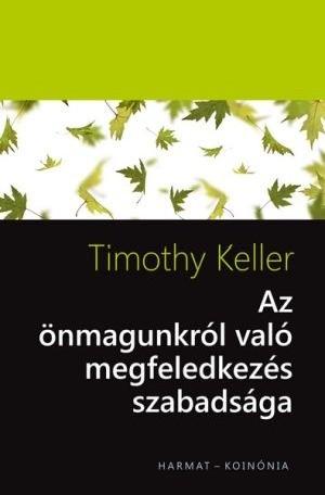 timothy-keller-az-onmagunkrol-valo-megfeledkezes-szabadsaga.jpg