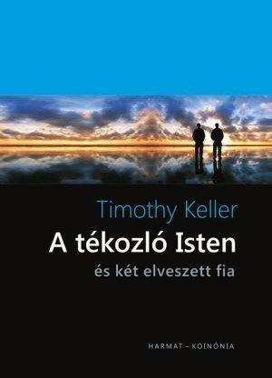 timothy-keller-tekozlo-isten-a-es-ket-elveszett-fia.jpg